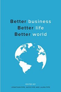 Better Business Better Life Better World